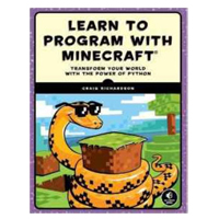 No Starch Press Learn to Program with Minecraft: Transform Your World with the Power of Python