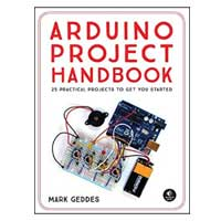 No Starch Press Arduino Project Handbook: 25 Practical Projects to Get You Started, 1st Edition