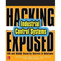 McGraw-Hill Hacking Exposed Industrial Control Systems: ICS and SCADA Security Secrets & Solutions