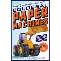 Workman Pub Colossal Paper Machines: Make 10 Giant Models That Move!