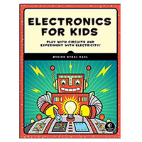 No Starch Press Electronics for Kids: Play with Simple Circuits and Experiment with Electricity!