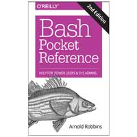 O'Reilly Bash Pocket Reference: Help for Power Users and Sys Admins, 2nd Edition