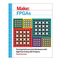 O'Reilly Maker Shed MAKE:  FPGAS