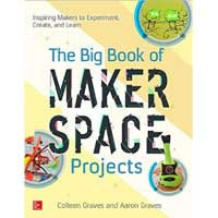 McGraw-Hill The Big Book of Makerspace Projects: Inspiring Makers to Experiment, Create, and Learn, 1st Edition