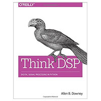O'Reilly Think DSP: Digital Signal Processing in Python, 1st Edition