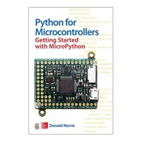 McGraw-Hill Python for Microcontrollers: Getting Started with MicroPython, 1st Edition