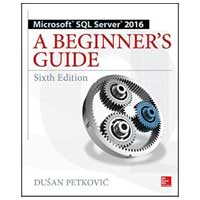 McGraw-Hill Microsoft SQL Server 2016: A Beginner's Guide, 6th Edition