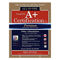 McGraw-Hill CompTIA A+ Certification All-in-One Exam Guide, Premium (Exams 220-901 & 220-902), 9th Edition