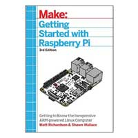 O'Reilly Maker Shed Getting Started with Raspberry Pi, 3rd Edition