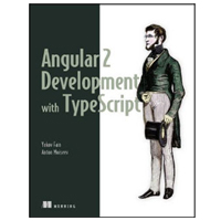 Manning Publications Angular 2 Development with TypeScript