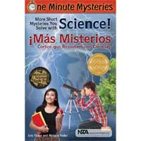 Science Naturally One Minute Mysteries: Short Mysteries You Solve With Science! Misterios de Un Minuto: ¡Más misterios cortos que resuelves con ciencias!