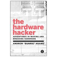 No Starch Press The Hardware Hacker: Adventures in Making and Breaking Hardware, 1st Edition