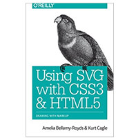 O'Reilly Using SVG with CSS3 and HTML5: Vector Graphics for Web Design