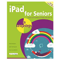 PGW iPad for Seniors in easy steps: Covers iOS 10, 6th Edition