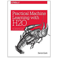 O'Reilly Practical Machine Learning with H20