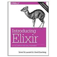 O'Reilly Introducing Elixir: Getting Started in Functional Programming, 2nd Edition