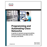 Pearson/Macmillan Books Programming and Automating Cisco Networks: A guide to network programmability and automation in the data center, campus, and WAN, 1st Edition