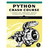 No Starch Press Python Crash Course: A Hands-On, Project-Based Introduction to Programming
