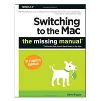 O'Reilly Switching to the Mac: The Missing Manual, El Capitan Edition, 1st Edition