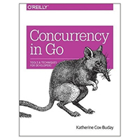 O'Reilly Concurrency in Go: Tools and Techniques for Developers, 1st Edition