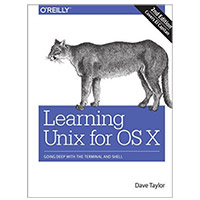 O'Reilly Learning Unix for OS X: Going Deep With the Terminal and Shell, 2nd Edition