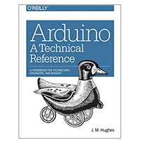O'Reilly ARDUINO TECHNICAL REF