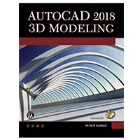 Mercury Learning AutoCAD 2018 3D Modelling