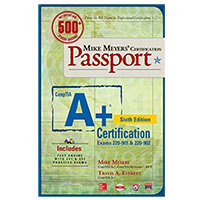 McGraw-Hill CompTIA A+ Certification Passport (Exams 220-901 & 220-902), 6th Edition