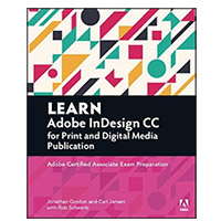 Pearson/Macmillan Books Learn Adobe InDesign CC for Print and Digital Media Publication: Adobe Certified Associate Exam Preparation, 1st Edition