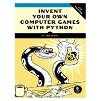 No Starch Press Invent Your Own Computer Games with Python