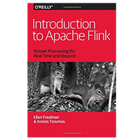 O'Reilly Introduction to Apache Flink: Stream Processing for Real Time and Beyond, 1st Edition