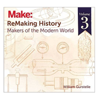 O'Reilly Maker Shed REMAKING HISTORY VOL 3