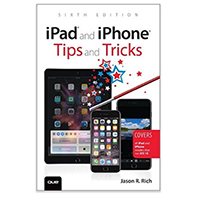 Pearson/Macmillan Books iPad and iPhone Tips and Tricks: Covers all iPad and iPhone models that run iOS 10,  6th Edition