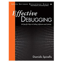 Pearson/Macmillan Books Effective Debugging: 66 Specific Ways to Debug Software and Systems, 1st Edition