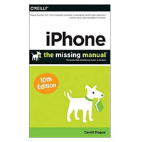 O'Reilly IPHONE MISSING MANUAL 10E