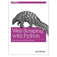 O'Reilly Web Scraping with Python: Collecting Data from the Modern Web, 1st Edition