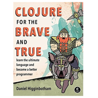 No Starch Press CLOJURE FOR THE BRAVE