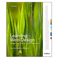 O'Reilly Learning Web Design, 4th Edition