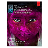 Pearson/Macmillan Books Adobe Lightroom CC and Photoshop CC for Photographers Classroom in a Book