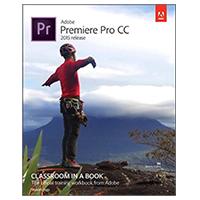 Pearson/Macmillan Books Adobe Premiere Pro CC Classroom in a Book, 1st Edition