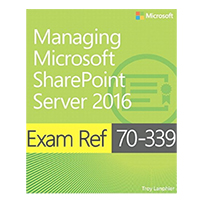 Pearson/Macmillan Books Exam Ref 70-339 Managing Microsoft SharePoint Server 2016, 1st Edition