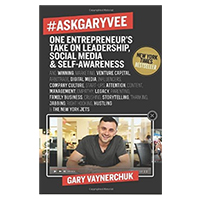 Harper Collins #AskGaryVee: One Entrepreneur's Take on Leadership, Social Media, and Self-Awareness