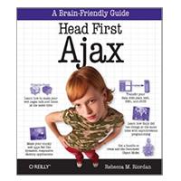 O'Reilly Head First Ajax: A Brain-Friendly Guide