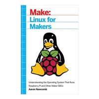 O'Reilly Maker Shed LINUX FOR MAKERS