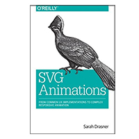 O'Reilly SVG Animations: From Common UX Implementations to Complex Responsive Animation, 1st Edition