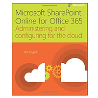 Microsoft Press Microsoft SharePoint Online for Office 365: Administering and configuring for the cloud, 1st Edition