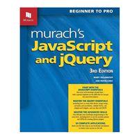 Mike Murach & Assoc. Murach's JavaScript & jQuery, 3rd Edition