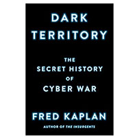 Simon & Schuster Dark Territory: The Secret History of Cyber War