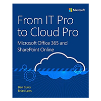 Microsoft Press From IT Pro to Cloud Pro Microsoft Office 365 & SharePoint Online