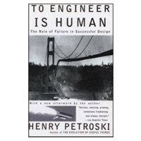 Vintage TO ENGINEER IS HUMAN